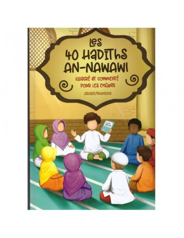 Les 40 Hadiths An-Nawawi - illustré...